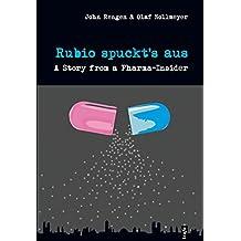 Rubio spuckt's aus: A Story from a Pharma-Insider