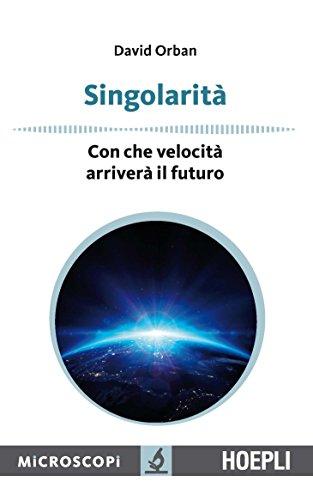 Singolarità: Con che velocità arriverà il futuro