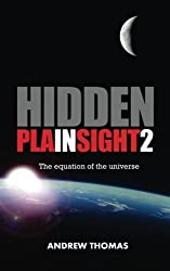 Hidden in Plain Sight 2: The Equation of the Universe by Dr. Andrew H. Thomas (2013-06-17)