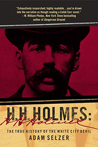 H. H. Holmes: The True History of the White City Devil (English Edition)