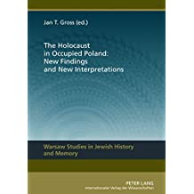 [The Holocaust in Occupied Poland: New Findings and New Interpretations] (By: Jan T. Gross) [published: March, 2012]