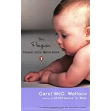 The Penguin Classic Baby Name Book by Carol Wallace (2004-04-27)