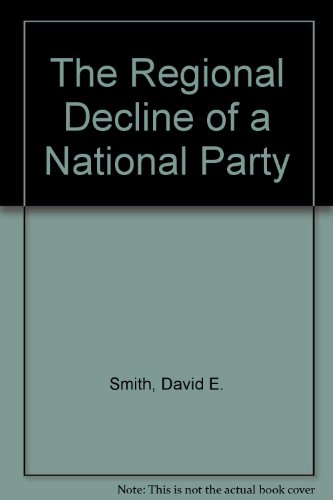 The Regional Decline of a National Party por David E. Smith