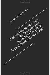 Agenda Permanente com Citações Acerca de Identidades Sociais de Raça, Gênero e Classe Social Paperback