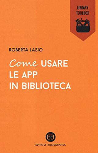 Come usare le app in biblioteca (Library Toolbox) por Roberta Lasio