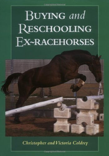Buying and Reschooling Ex-racehorses by Coldrey, Christopher, Coldrey, Victoria ( 1997 )