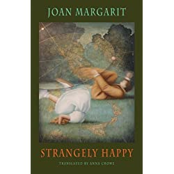 Strangely Happy by Joan Margarit (2011-12-06)