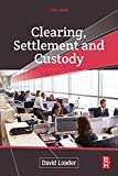 Clearing, Settlement and Custody - David Loader