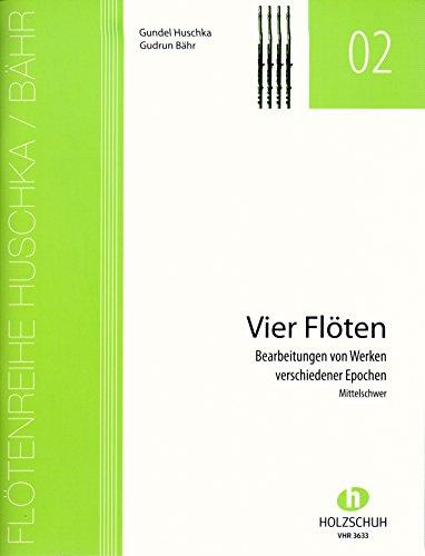 Vier Flöten – das erstklassige Ensemblewerk für Querflöte [Noten/sheet music]