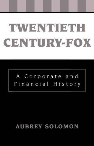 twentieth-century-fox-a-corporate-and-financial-history-the-scarecrow-filmmakers-series