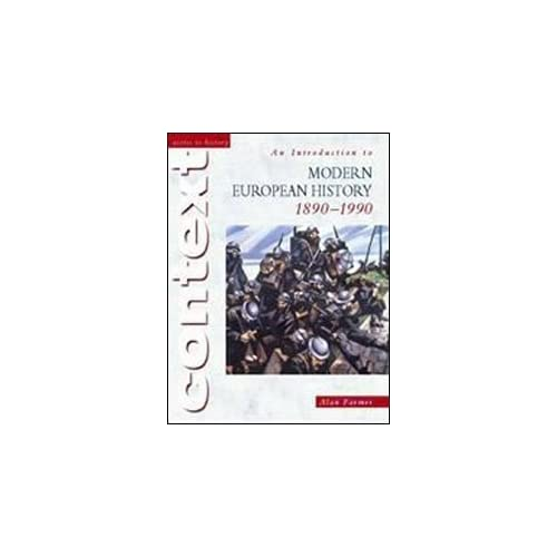 An Introduction to Modern European History, 1890 - 1990: (Access to History : Context by Farmer, Alan (2000) Paperback