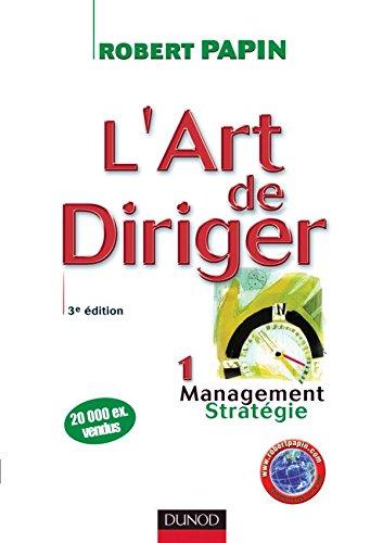 L'art de diriger - Tome 1 - 3me dition - Management . Stratgie - Livre+complments en ligne