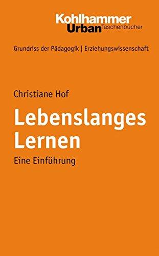 Grundriss der Pädagogik, Erziehungswissenschaft, Bd. 4: Lebenslanges Lernen, eine Einführung