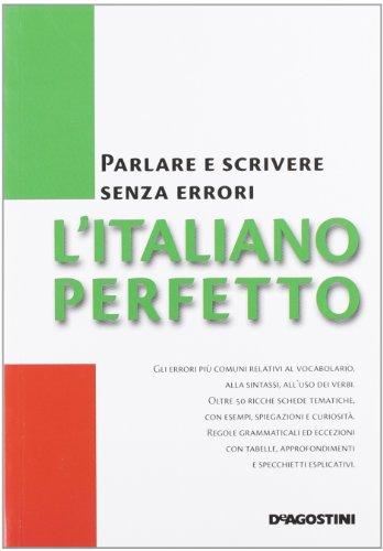 L'italiano perfetto. Parlare e scrivere senza errori