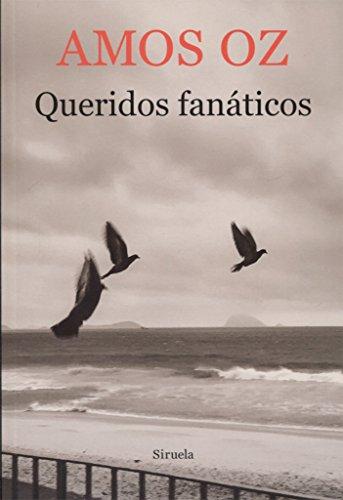 Queridos fanáticos (Biblioteca Amos Oz) por Amos Oz