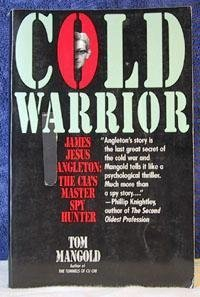 Cold Warrior: James Jesus Angleton : The Cia's Master Spy Hunter by Tom Mangold (1992-05-01)