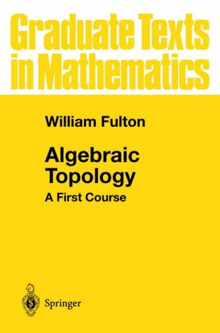 Algebraic Topology: A First Course (Graduate Texts in Mathematics)