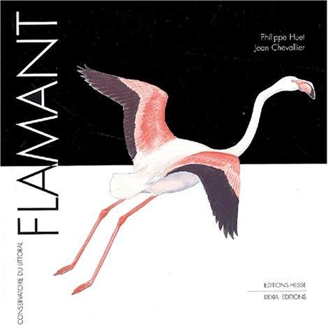 Flamant par Philippe Huet, Jean Chevallier