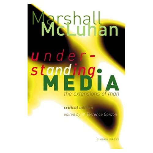 Understanding Media : The Extensions of Man, Critical Edition