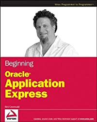 Beginning Oracle Application Express by Rick Greenwald (2008-12-22)