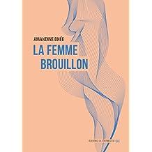 La femme brouillon: Autofiction (La Sentinelle) (French Edition)