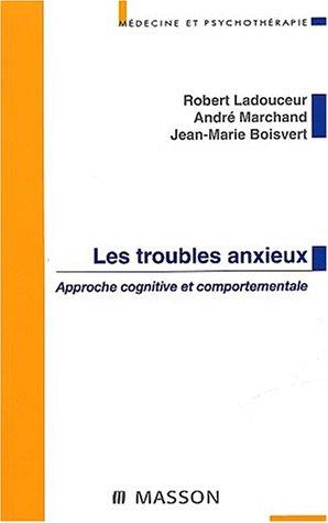 Les troubles anxieux: Approche cognitive et comportementale