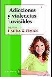 Adicciónes y violencias invisibles