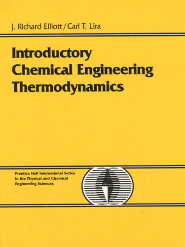 Introductory Chemical Engineering Thermodynamics (Prentice-Hall International Series in the Physical and Chemical Engineering Sciences)