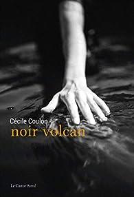 Noir volcan par Cécile Coulon