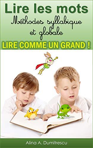 Couverture du livre Lire les mots - Méthodes syllabique et globale: Lire comme un Grand (Livres d'activités pour enfants t. 5)