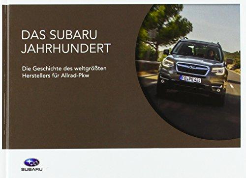 autodrom - Das Subaru Jahrhundert: Die Geschichte des weltgrößten Herstellers für Allrad-Pkw Jahrhundert Motor