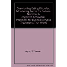 Overcoming Eating Disorder: A Cognitive-behavioral Treatment For Bulimia Nervosa