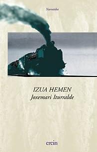 Izua Hemen par Joxemari Iturralde