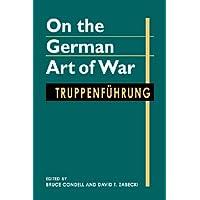 On the German Art of War: Truppenfuhrung