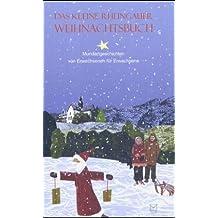 Das kleine Rheingauer Weihnachtsbuch: Mundartgeschichten von Erwachsenen für Erwachsene