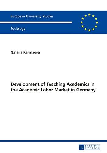 Development of Teaching Academics in the Academic Labor Market in Germany (Europaeische Hochschulschriften / European University Studies / Publications ... Européennes Book 459) (English Edition)
