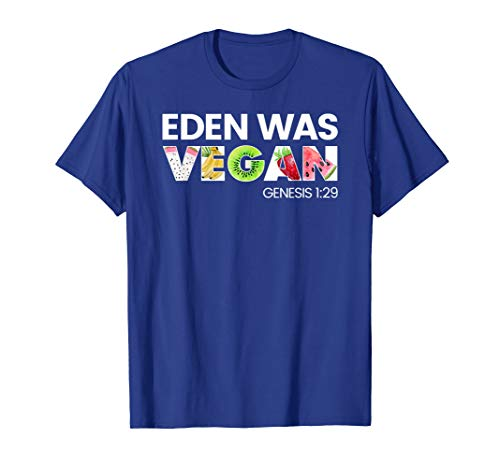 Eden Was Vegan Genesis 1:29 Christian Vegan  T-Shirt