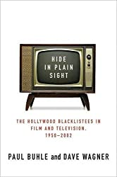 Hide in Plain Sight: The Hollywood Blacklistees in Film and Television, 1950-2002 by Paul Buhle (2005-01-15)