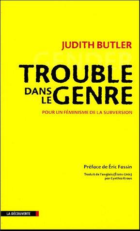 Trouble dans le genre (Gender Trouble) : Pour un féminisme de la subversion