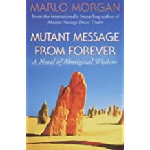 Mutant Message from Forever: A novel of Aboriginal Wisdom