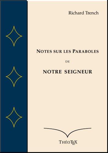 Notes sur les Paraboles de Notre Seigneur par Richard Trench