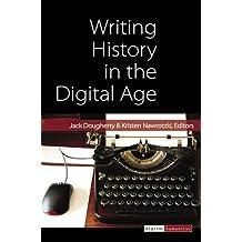 Writing History in the Digital Age (Digital Humanities)