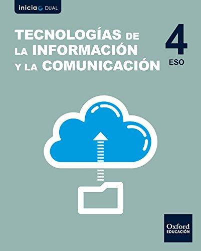 Inicia Dual Tecnologías De La Información Y La Comunicación Libro Del Alumno - 4º ESO