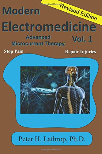 Modern Electromedicine Volume 1 Revised Edition: Microcurrent Technology Explained