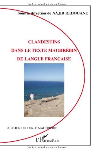 Clandestins dans le texte maghrébin de langue française