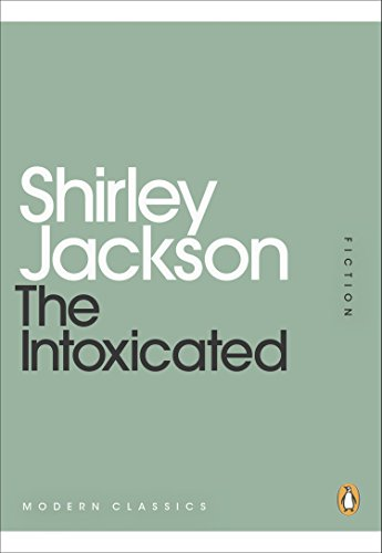 The Intoxicated (Penguin Modern Classics)