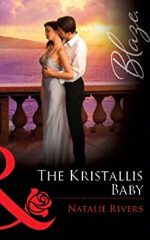 The Kristallis Baby (Mills & Boon Blaze) by [Rivers, Natalie]