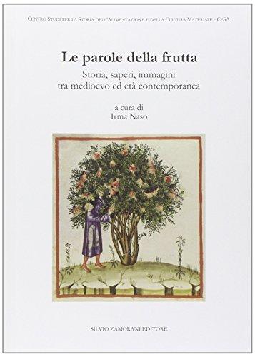 Le parole della frutta. Storia, saperi, immagini tra medioevo ed et contemporanea