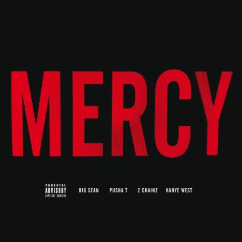 Mercy [feat. Big Sean & Pusha T & 2 Chainz] [Explicit]