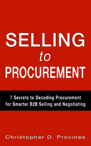 Selling to Procurement: 7 Secrets to Decoding Procurement for Smarter B2B Selling and Negotiating (English Edition)